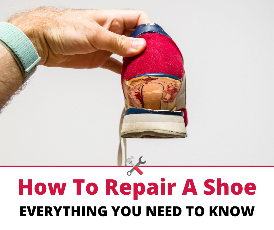 How To Repair A Shoe