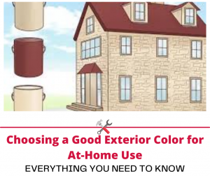 Choosing a Good Exterior Color for At-Home Use