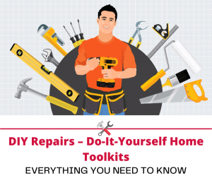 DIY Repairs – Do-It-Yourself Home Toolkits
