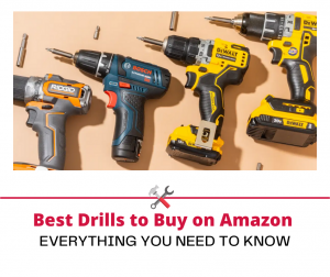 Best Drills to Buy on Amazon (Reviews)